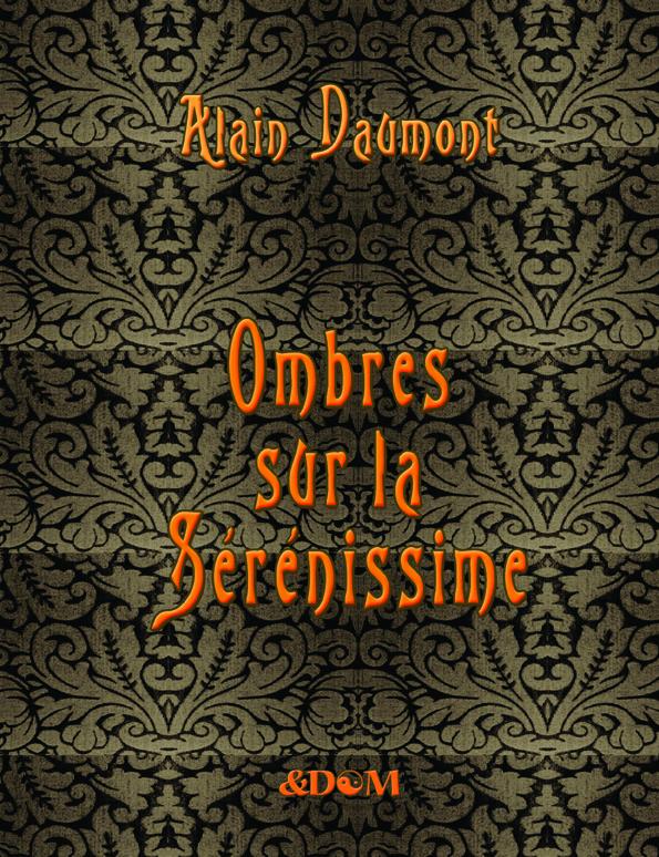 Alain Daumont publie « Ombres sur la Sérénissime »