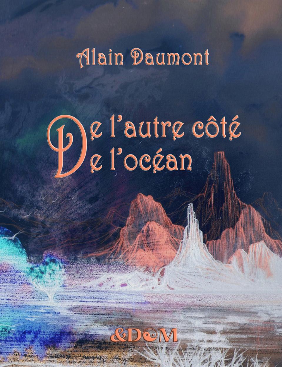 Alain Daumont publie « De l'autre côté de l'océan »
