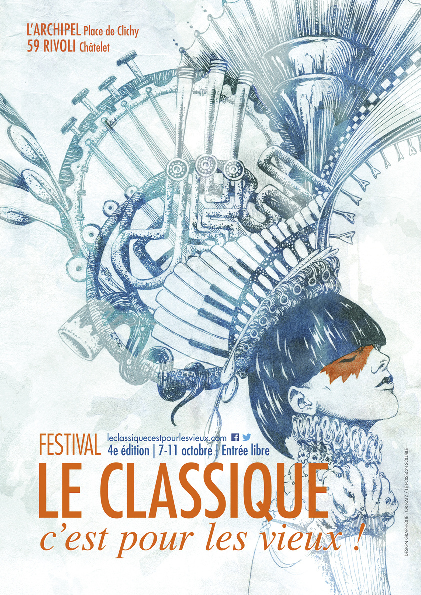 Le festival Le Classique c'est pour les vieux célèbre sa 4e édition du 7 au 11 octobre 2015 à Paris - 25 concerts gratuits au 59 Rivoli et à l'Archipel