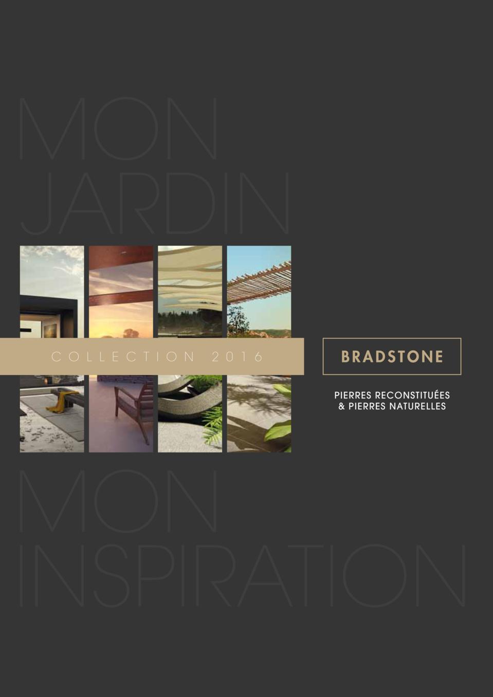 Catalogue BRADSTONE 2016 - Le minéral prend vie dans nos jardins - Zoom sur la pierre naturelle